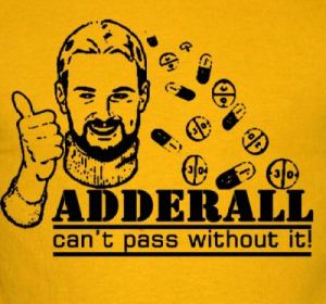 Adderall; can't pass without it!