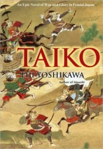Taiko: An Epic Novel of War and Glory in Feudal Japan was written by Eiji Yoshikawa